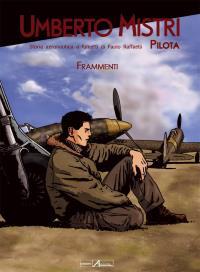 Umberto Mistri aviateur Tome 1 La guerre, l'amour, les souvenirs - Paolo Raffaelli